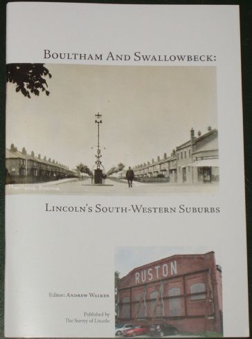 Boultham and Swallowbeck - Lincoln's South-Western Suburbs, edited by Andrew Walker